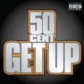 Get Up [Explicit] by 50 Cent