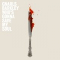Who's Gonna Save My Soul EP by Gnarls Barkley