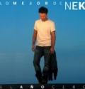 Lo mejor de Nek: El ano cero( america latina) by Nek