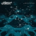We Are The Night [Explicit] by The Chemical Brothers