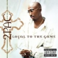 Loyal To The Game [Explicit] by 2Pac