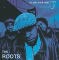 Do You Want More?!!!??! [Explicit] by The Roots
