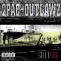 Still I Rise [Explicit] by 2Pac + Outlawz
