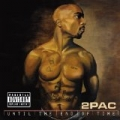 Until The End Of Time [Explicit] by 2Pac