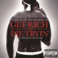 Get Rich Or Die Tryin'- The Original Motion Picture Soundtrack [Explicit] by Various artists