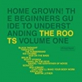 Home Grown! The Beginner's Guide To Understanding The Roots (Vol. 1) [Clean] by The Roots