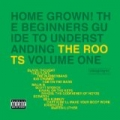 Home Grown! The Beginner's Guide To Understanding The Roots Volume 1 [Explicit] by The Roots