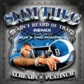 I Ain't Heard Of That Remix [Explicit] by Slim Thug