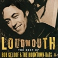 Loudmouth - The Best Of Bob Geldof & The Boomtown Rats by Bob Geldof and The Boomtown Rats