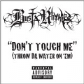 Don't Touch Me (Throw Da Water On 'Em) [Explicit] by Busta Rhymes