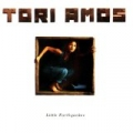 Little Earthquakes* by Tori Amos