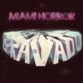 Bravado (Ep) by Miami Horror