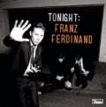 Tonight: Franz Ferdinand by Franz Ferdinand