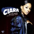Never Ever by Ciara feat. Young Jeezy