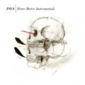 Never Better [Instrumental Version] by P.O.S