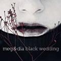 Black Wedding by Meg & Dia