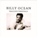 Tear Down These Walls by Billy Ocean
