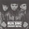 Crown Royal [Explicit] by RUN-DMC
