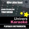 Aller Plus Haut (Rendu Célèbre Par Tina Arena) [Version Karaoké] - Single by Univers Karaoké