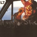 Hungry For Stink by L7
