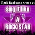 Sing It Like A Rock Star: Rock Band 80's & 90's V1 by The Original Hit Makers