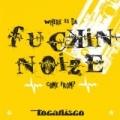 Da Fuckin' Noize - Taken From Superstar Recordings by Tocadisco