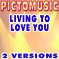 Living to Love You (Karaoke Version In the Style of Sarah Connor) by Pictomusic