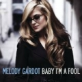 Baby I'm A Fool by Melody Gardot