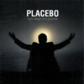 For What It's Worth by Placebo