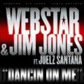 Dancin On Me by Webstar & Jim Jones