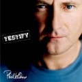 Testify (US version) by Phil Collins