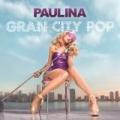 Gran City Pop [Deluxe] by Paulina Rubio