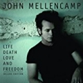 Life, Death, Love And Freedom/Life, Death, Live And Freedom by John Mellencamp