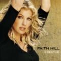 Breathe (U.S. Version) by Faith Hill