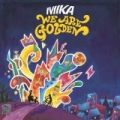 We Are Golden by Mika