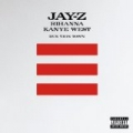 Run This Town [Jay-Z, Rihanna, & Kanye West] (Explicit) [Explicit] by Jay-Z