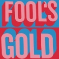 Fool's Gold by Fool's Gold