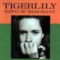 Tigerlily by Natalie Merchant