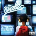 Attention Deficit [Explicit] by Wale