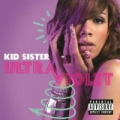 Ultraviolet [Explicit] by Kid Sister