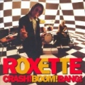 Crash! Boom! Bang! [2009 Version] (2009 Version) by Roxette