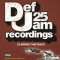 Def Jam 25: DJ Bring That Back [Explicit] by Various artists