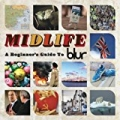 Midlife: A Beginner's Guide To Blur by Blur