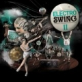 Electro Swing Volume 2 by Compilation Electro Swing Volume 2