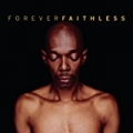 Forever Faithless - The Greatest Hits (C) by Faithless