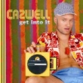 Get Into It [Explicit] by Cazwell
