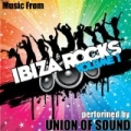 Music From Ibiza Rocks Volume 1 by Union Of Sound