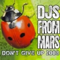 Don't Give Up by Djs From Mars