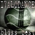 Italo Dance Bliss Best by Various Artists