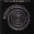 Fossil Fuel: The XTC Singles Collection 1977 - 1992 by XTC